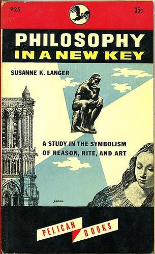 susanne k  langer  u0026quot philosophy in a new key u0026quot